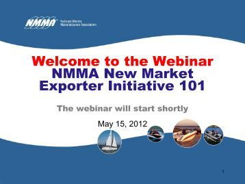 Welcome to the Webinar NMMA New Market Exporter Initiative 101