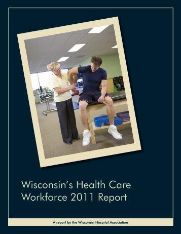 Wisconsin's Health Care Workforce 2011 Report - Wisconsin Area ...