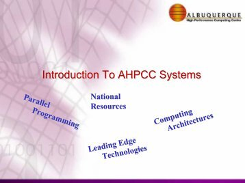 Introduction To AHPCC Systems - UNM Center for Advanced ...