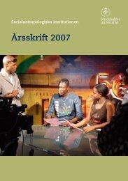 Årsskrift 2007 - Socialantropologiska institutionen - Stockholms ...