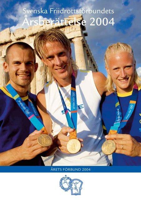 Årsberättelse 2004 - Svenska Friidrottsförbundet