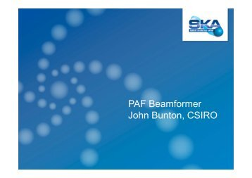 PAF Beamformer John Bunton, CSIRO - SKA