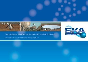 SKA brand guidelines - The Square Kilometre Array