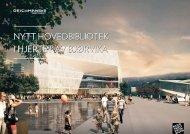 nytt hovedbibliotek i hjertet av bjørvika - Deichmanske bibliotek