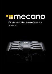 Se försäkringsvillkor för detaljerad information - Mecano Försäkring