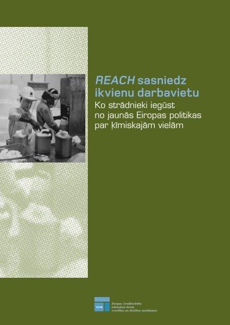 REACH sasniedz ikvienu darbavietu - Eiropas darba drošības un ...