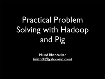 Milind Bhandarkar (milindb@yahoo-inc.com) - IPDPS