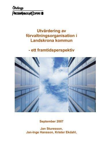 Utvärdering av förvaltningsorganisation i Landskrona kommun - ett ...