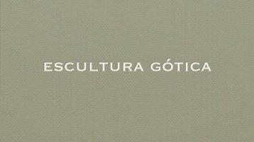 A escultura gótica - Leonel Cunha