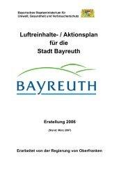 Luftreinhalte- / Aktionsplan für die Stadt Bayreuth Erstellung 2006