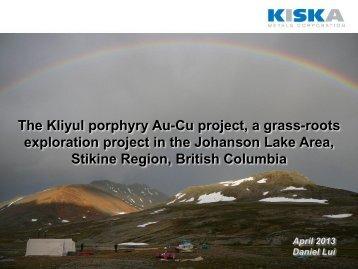 The Kliyul porphyry Au-Cu project, a grass-roots exploration project ...