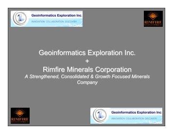 Geoinformatics Exploration Inc. + Rimfire Minerals Corporation
