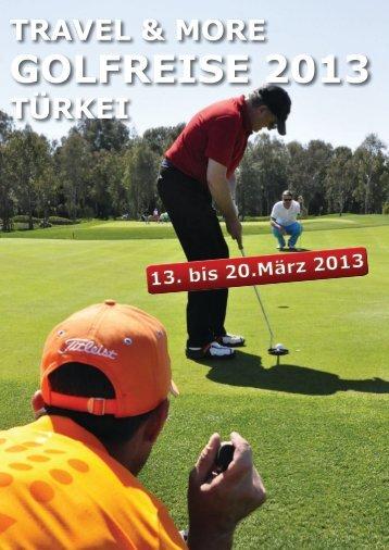 Travel & More Golfreise 2013 Türkei, 13. - Golf & Ski Challenge