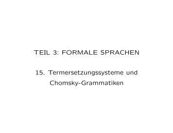 TEIL 3: FORMALE SPRACHEN 15. Termersetzungssysteme und ...