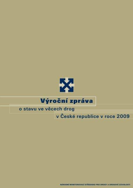 Výroční zpráva o stavu ve věcech drog v České ... - Vláda ČR