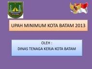 Penetapan dan Sosialisasi UMK 2013 - SKPD Pemerintah Kota Batam