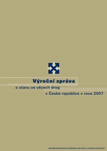 Výroční zpráva o stavu ve věcech drog ČR v r. 2007 - Drogy-info.cz