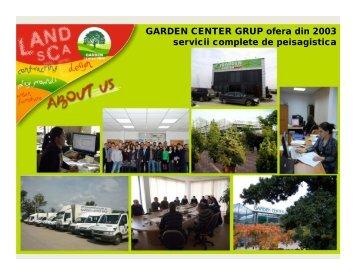 GARDEN CENTER GRUP ofera din 2003 servicii complete de peisagistica