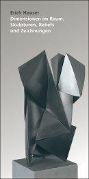 Erich Hauser Dimensionen im Raum. Skulpturen, Reliefs und ...