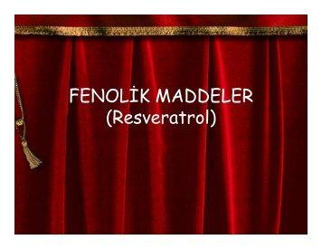FENOLİK MADDELER (Resveratrol)
