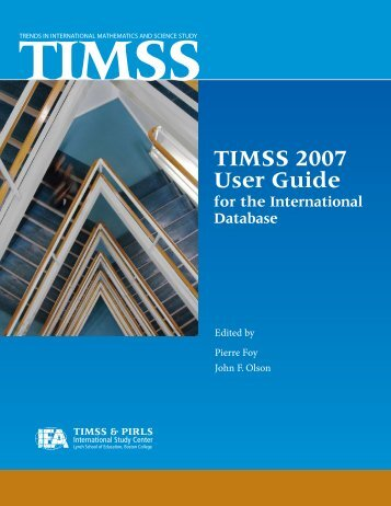 TIMSS 2007 User Guide - TIMSS and PIRLS Home - Boston College