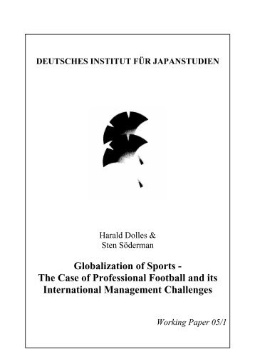 the globalisation of sport by international International journal of sport policy and politics sveral elements of this case study add to our knowledge of football and globalization and, unlike edited collections, this book has the advantage of a narrative advanced by two authors which is woven around a framework drawn from robertson's wider work on globalization.