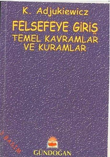 Felsefeye Giriş, Temel Kavramlar- K. Adjukiewicz - Felsefe Bölümü