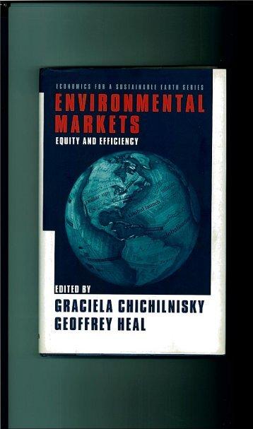 Environmental Markets edited by Graciela Chichilnisky and Geoffrey ...