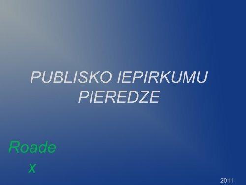PUBLISKO IEPIRKUMU PIEREDZE Roade x