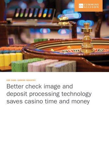 Casinos - Improved deposit processing - Cummins-Allison