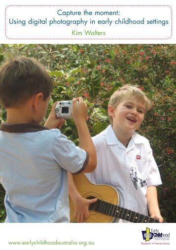 Capture the moment: Using digital photography in early childhood ...
