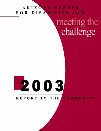 Report To The Community - 2003 - Arizona Center for Disability Law
