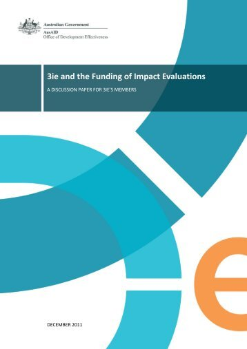 3ie and the Funding of Impact Evaluations - Monitoring and ...