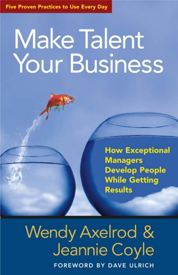 Make Talent Your Business - Berrett-Koehler Publishers