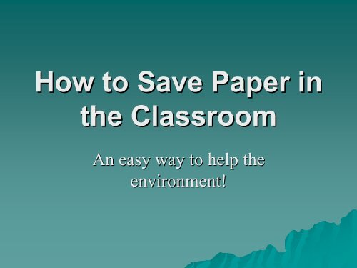 How to Save Paper in the Classroom - San Juan County