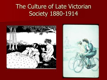The Culture of Late Victorian Society: 1880-1914