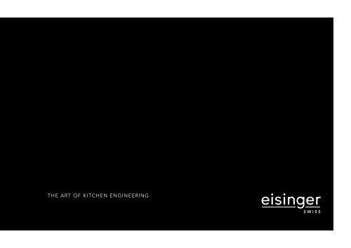 The Art Of Kitchen Engineering Eisinger Swiss