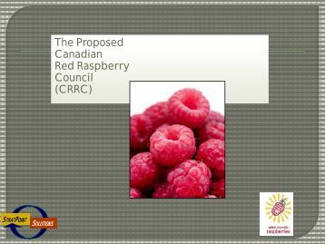 The Proposed Canadian Red Raspberry Council (CRRC)