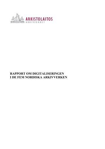 rapport om digitaliseringen i de fem nordiska ... - Arkistolaitos