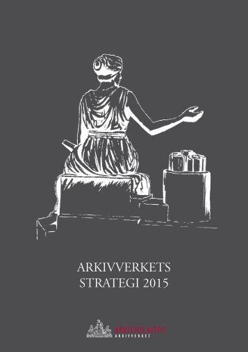 ARKIVVERKETS STRATEGI 2015