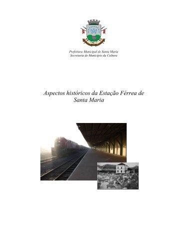 Aspectos históricos da Estação Férrea de Santa Maria - Prefeitura ...