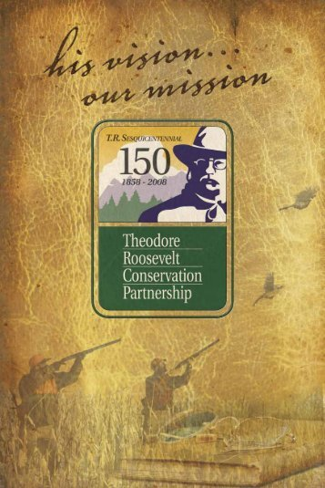 2008 Annual Report - Theodore Roosevelt Conservation Partnership