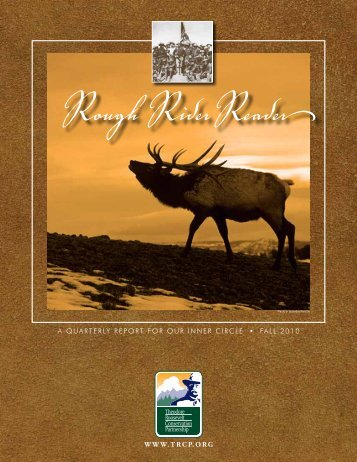 Fall 2010 Rough Rider Reader - Theodore Roosevelt Conservation ...