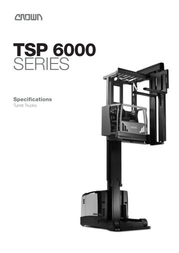 Specifications TSP 6000 Turret Truck - Crown Equipment Corporation