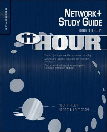Syngress - Eleventh Hour Network+ Exam N10-004 Study Guide (11 ...
