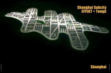 Shanghai Subcity EFFEKT + Tongji Shanghai - UiD