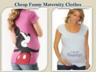 Cheap Funny Maternity Clothes