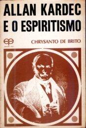 Allan Kardec e o Espiritismo - Chrysanto de Brito - ViaSantos