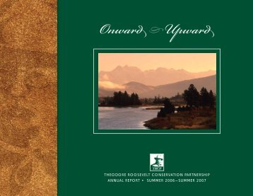 2007 Annual Report - Theodore Roosevelt Conservation Partnership