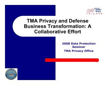 TMA Privacy and Defense Business Transformation: A ... - Tricare